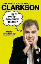 Is It Really Too Much To Ask?: The World According to Clarkson Volume 5 (World A