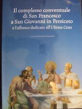 IL COMPLESSO CONVENTUALE DI SAN FRANCESCO SAN GIOVANNI PERSICETO CREMONINI 2000