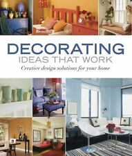 Decorating Ideas that Work: Creative Design Solutions for Your Home, Paper, Heat