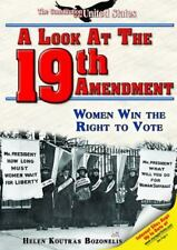A Look at the Nineteenth Amendment: Women Win the Right to Vote (The-ExLibrary