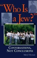 Who Is a Jew? : Conversations, Not Conclusions by Meryl Hyman (1998, Hardcover)