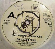 THE ELECTRIC CHOIR TO ALL MANKIND-DOOBEY DOOH c/w LA-I-LA  1976 CUBE LABEL DEMO