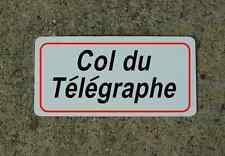 Col Du Telegraphe ROAD SIGN METAL TOUR DE FRANCE Bike Race ROUTE Mtn Climb