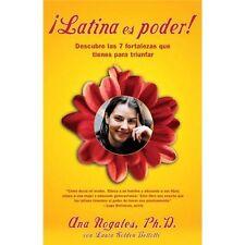 ¡Latina es Poder! : Descubre las 7 Fortalezas Que Tienes para Triunfar by Ana...