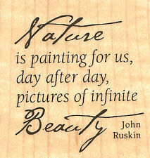 Nature Beauty Quote Wood Mounted Rubber Stamp Impression Obsession C5159 NEW