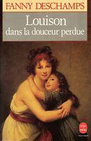 FANNY DESCHAMPS / LOUISON DANS LA DOUCEUR PERDUE / POCHE