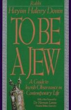 To Be A Jew: A Guide To Jewish Observance In Contemporary Life by Hayim H. Doni