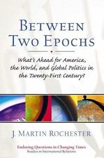 Between Two Epochs: What's Ahead for America, the World, and Global-ExLibrary