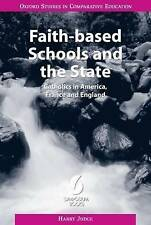 Faith-based Schools and the State: Catholics in America, France and England (Ox