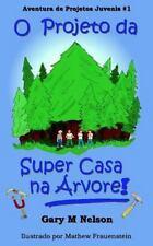 Aventuras de Projetos Juvenis: O Projeto Da Super Casa Na Árvore by Gary...