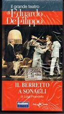 EDUARDO DE FILIPPO - IL BERRETTO A SONAGLI - FABBRI-RAI 2003  -  VHS SIGILLATO