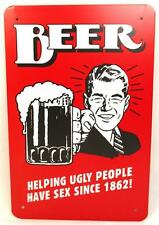 BEER Helping Ugly People Have Sex Since 1862! Metal Novelty Sign Bar Pub Home