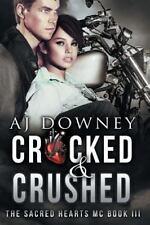 Cracked & Crushed: The Sacred Hearts MC Book III Volume 3