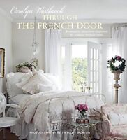 Through the French Door: Romantic Interiors Inspired by Classic French Style…