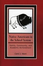Native Americans in the School System: Family, Community, and Academic Achieveme