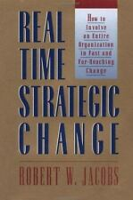 Real Time Strategic Change: How to Involve an Entire Organization in Fast and F