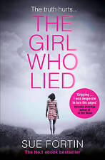 The Girl Who Lied: The bestselling psychological drama by Sue Fortin...