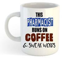 This Pharmacist Runs On Coffee & Swear Words Mug - Funny, Gift, Jobs