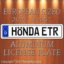 HONDA ETR EURO STYLE Aluminum European License Plate Tag  Germany German
