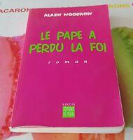Livre Le Pape A Perdu La Foi Alain Woodrow Éditions Du Félin 2001