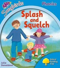 Oxford Reading Tree: Level 3: Songbirds: Splash and Squelch by Julia Donaldson, Clare Kirtley (Paperback, 2008)