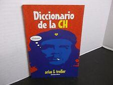 Diccionario de la CH  arias & troller  !Chévere!
