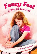 FANCY FEET - TREAT FOR YOUR FEET! HEATHER HAMMONDS BRAND BEAUTIFUL NEW SOFTCOVER