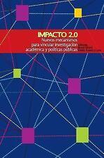Impacto 2. 0: Nuevos Mecanismos para Vincular Investigación Académica y...
