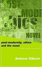 Postmodernity, Ethics and Novel : From Levis to Levinas by Andrew Gibson...