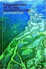 Fundamentals of Fluvial Geomorphology by Ro Charlton DHL SHIP