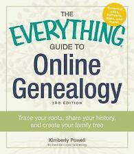 The Everything Guide to Online Genealogy: Trace Your Roots, Share Your History,