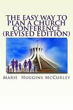 The Easy Way to Plan a Church Conference : A Step-By-step Procedure for...