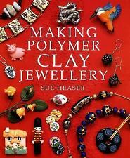Making Polymer Clay Jewellery by Sue Heaser  1ST PAPERBACK EDITION 1998