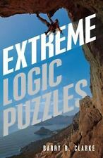 Extreme Logic Puzzles by Barry R. Clarke (2015, Paperback)