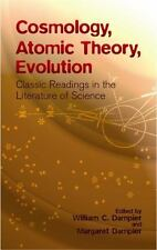 Cosmology, Atomic Theory, Evolution: Classic Readings in the Literature of Scien