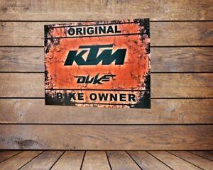 KTM DUKE , BIKE OWNER, GRUNGE METAL SIGN /WALL ART, BIKER INTEREST