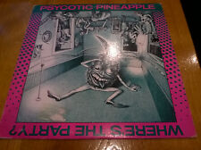 PSYCOTIC PINEAPPLE 1980 LP WHERE'S THE PARTY