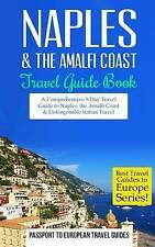 Naples: Naples & the Amalfi Coast, Italy: Travel Guide Book—A Comprehensive 5-Da