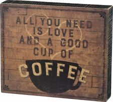 """NEW!~PRIMITIVE WOOD BOX SIGN~""""ALL YOU NEED IS LOVE AND A GOOD CUP OF COFFEE"""""""