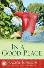 In a Good Place : A Novel by Rachel Johnson (2009, Paperback)