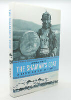 Anna Reid THE SHAMAN'S COAT A Native History of Siberia 1st Edition 1st Printing