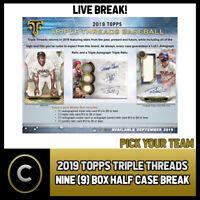 2019 TOPPS TRIPLE THREADS BASEBALL 9 BOX HALF CASE BREAK #A591 - PICK YOUR TEAM