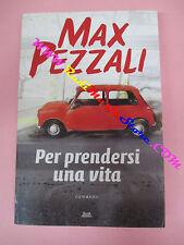 BOOK LIBRO MAX PEZZALI Per prendersi una vita 2008 MONDOLIBRI no cd lp dvd