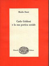Carlo Goldoni e la sua poetica sociale- M.DAZZI, 1957 Einaudi -  ST879