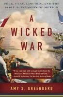 A WICKED WAR - GREENBERG, AMY S. - NEW PAPERBACK BOOK