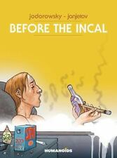 Before the Incal: By Jodorowsky, Alejandro Janjetov, Zoran Beltran, Fred