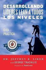 Desarrollando Lideres Lean a Todos Los Niveles: Guia Practica (Paperback or Soft