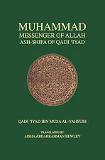 Muhammad Messenger of Allah: Ash-Shifa of Qadi 'Iyad (Hard Back)