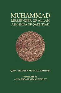 Muhammad Messenger of Allah: Ash-Shifa of Qadi 'Iyad (Hard Back)