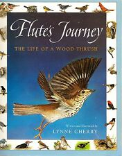 Flute's Journey The Life of a Wood Thrush by Lynne Cherry Science Birds